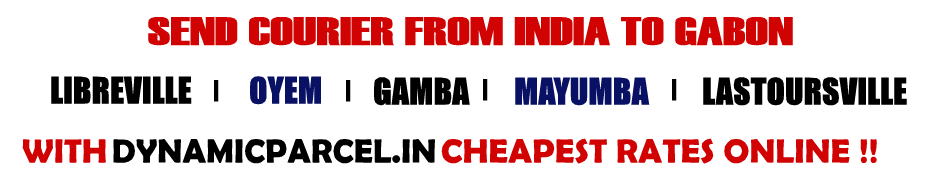 Courier To Gabon From Mumbai India Courier Charges