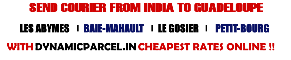 Courier to Guadeloupe from Mumbai India